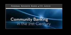 Conf.: Community Banking in the 21st Century @ St. Louis, MO
