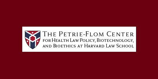 Petrie-Flom Center for Health Law Policy, Biotechnology and Bioethics at Harvard Law School