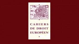 Cahiers de Droit Européen