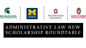 Administrative Law Roundtable