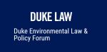 Duke Environmental Law & Policy Forum